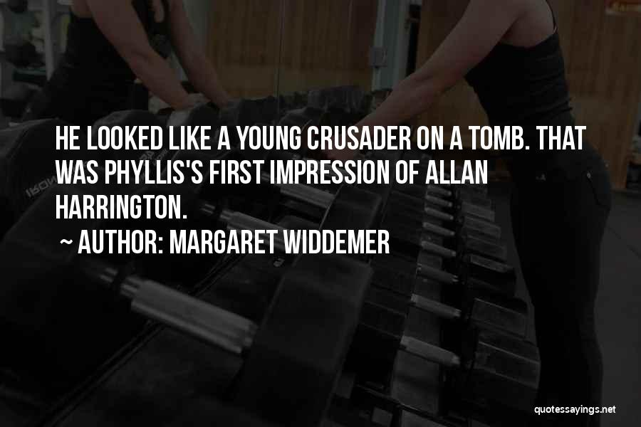 Crusader Quotes By Margaret Widdemer