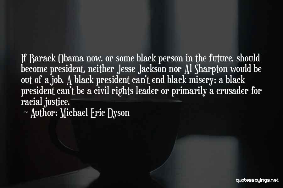 Crusader Quotes By Michael Eric Dyson