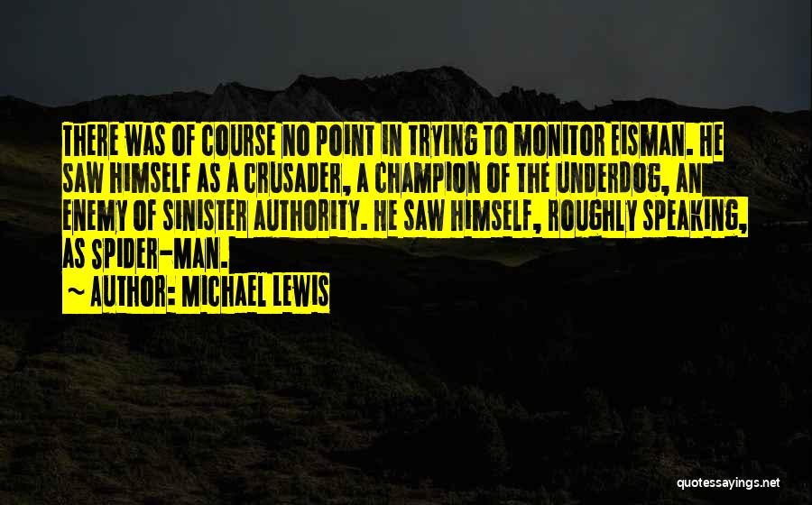 Crusader Quotes By Michael Lewis