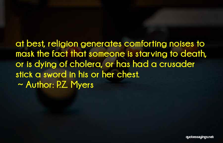 Crusader Quotes By P.Z. Myers