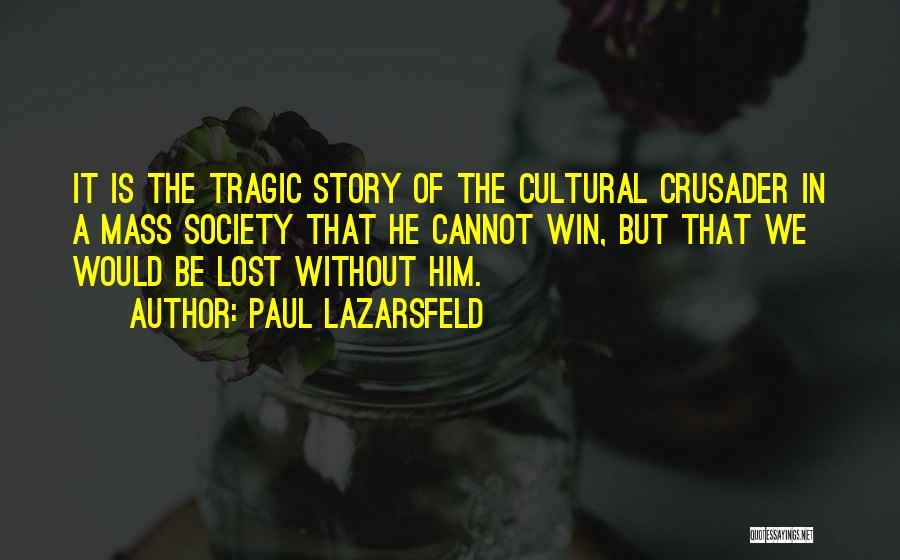 Crusader Quotes By Paul Lazarsfeld