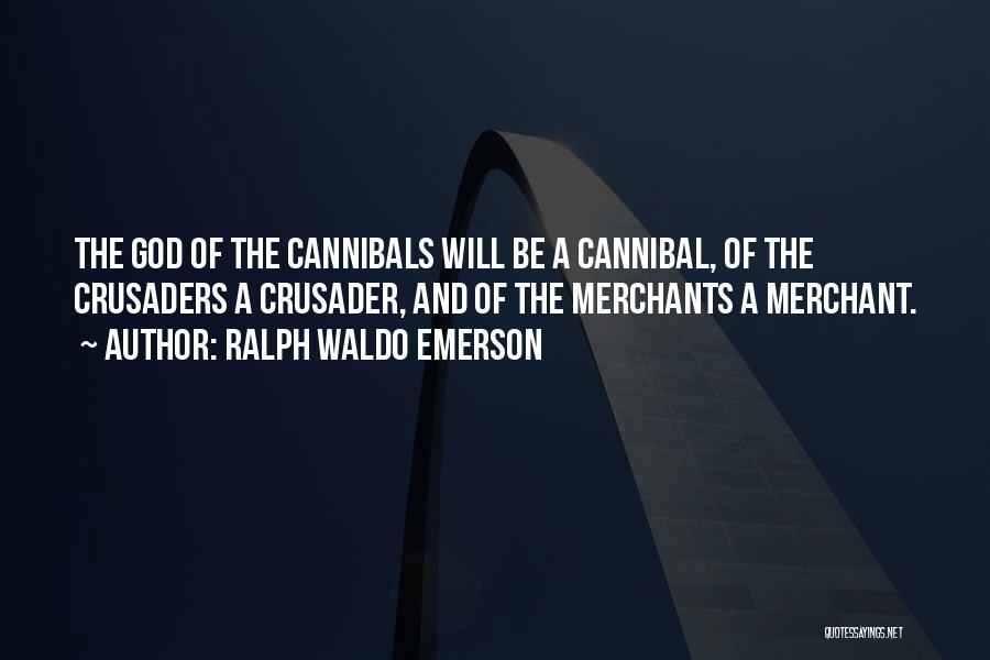Crusader Quotes By Ralph Waldo Emerson