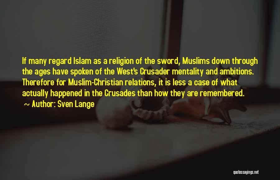 Crusader Quotes By Sven Lange