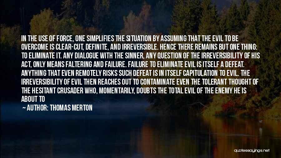 Crusader Quotes By Thomas Merton