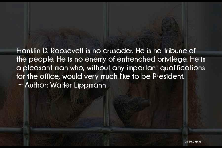 Crusader Quotes By Walter Lippmann