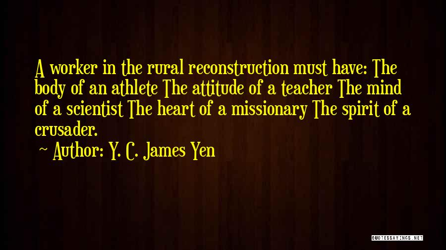 Crusader Quotes By Y. C. James Yen