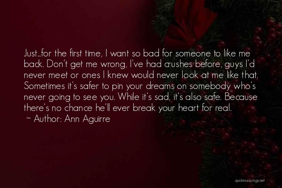Crushes On Guys Quotes By Ann Aguirre