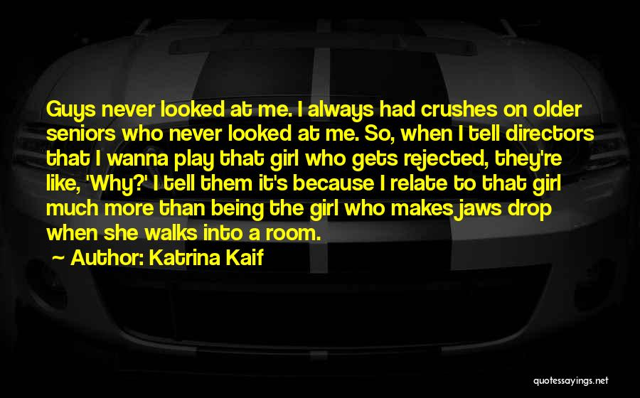 Crushes On Guys Quotes By Katrina Kaif