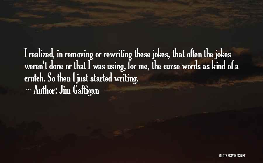 Crutch Words Quotes By Jim Gaffigan