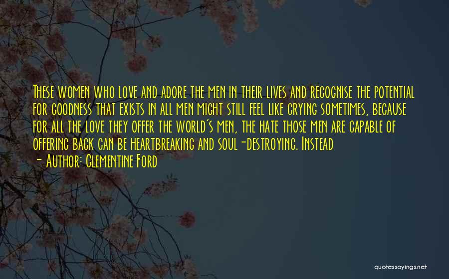 Crying Over Someone You Love Quotes By Clementine Ford