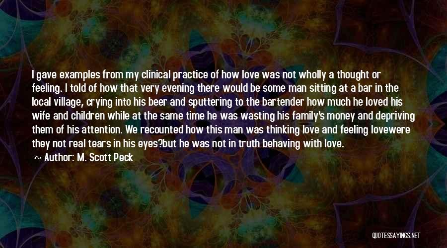 Crying Over Someone You Love Quotes By M. Scott Peck