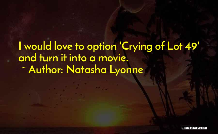 Crying Over Someone You Love Quotes By Natasha Lyonne