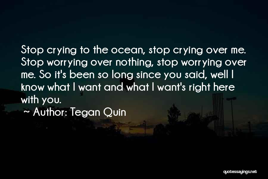 Crying Over Someone You Love Quotes By Tegan Quin