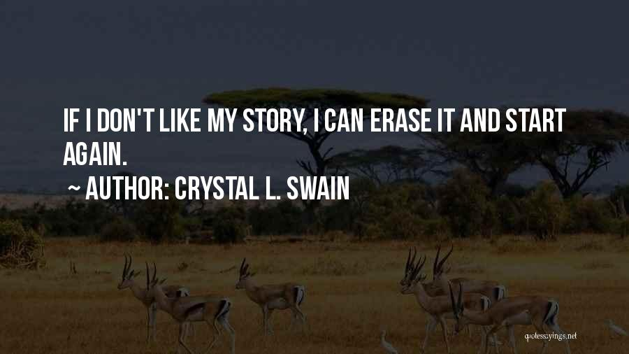 Crystal L. Swain Quotes 1333916