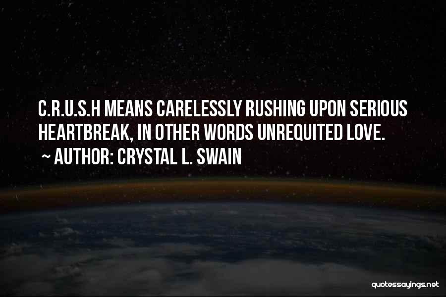 Crystal L. Swain Quotes 2040484