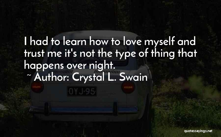 Crystal L. Swain Quotes 2247292