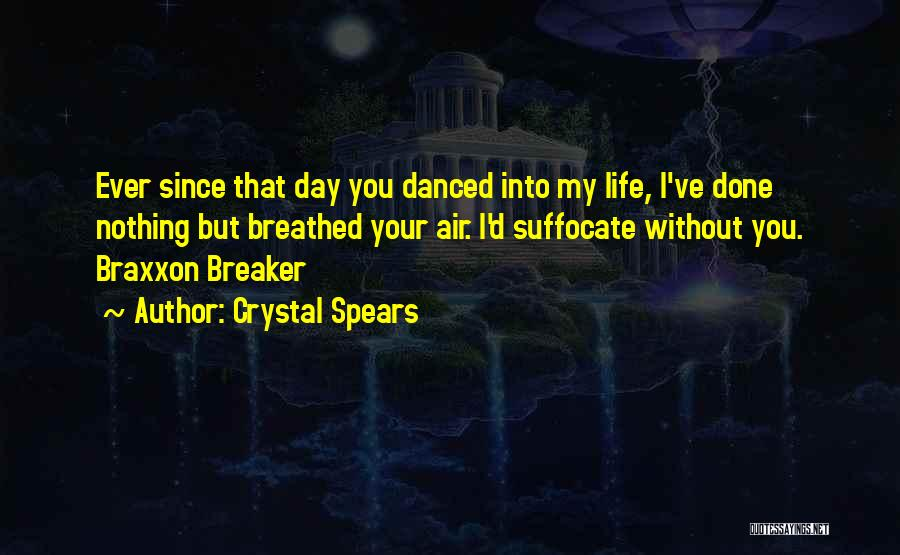 Crystal Spears Quotes 1010910