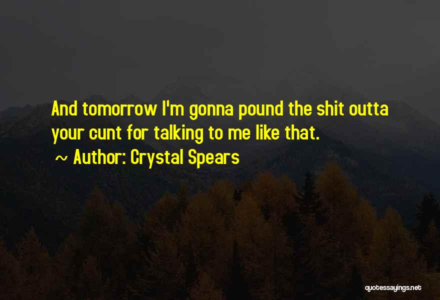 Crystal Spears Quotes 1329920