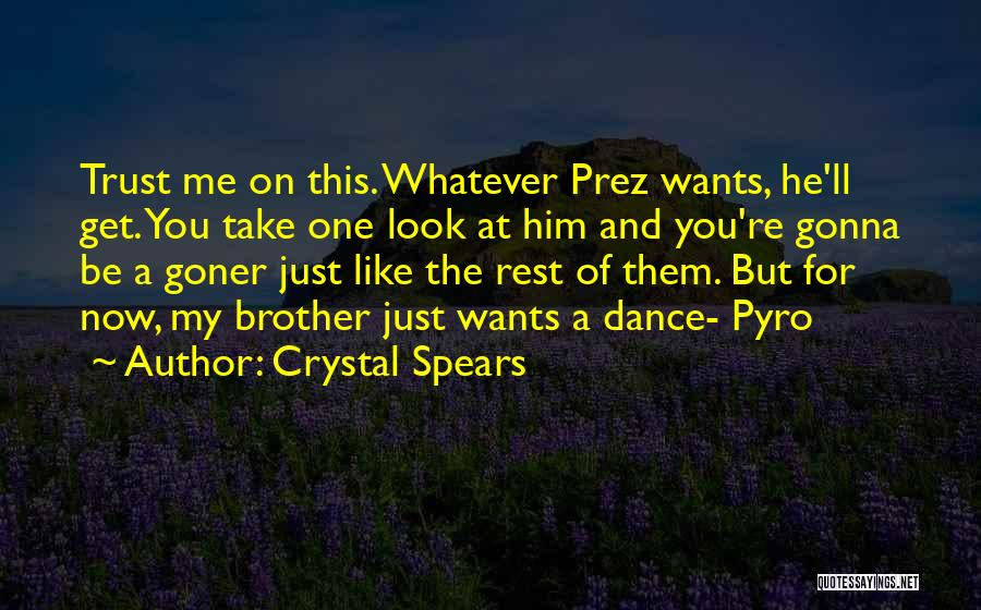 Crystal Spears Quotes 394888