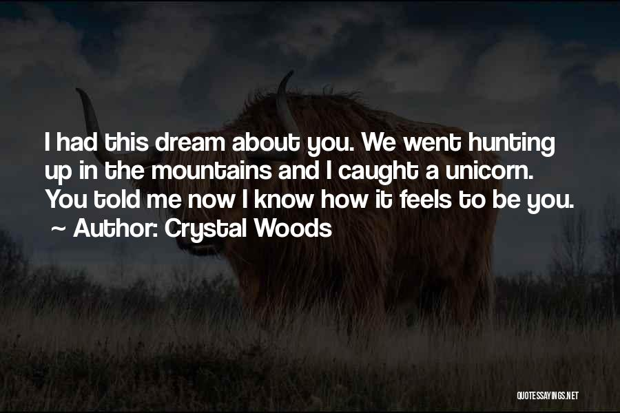 Crystal Woods Quotes 1004521