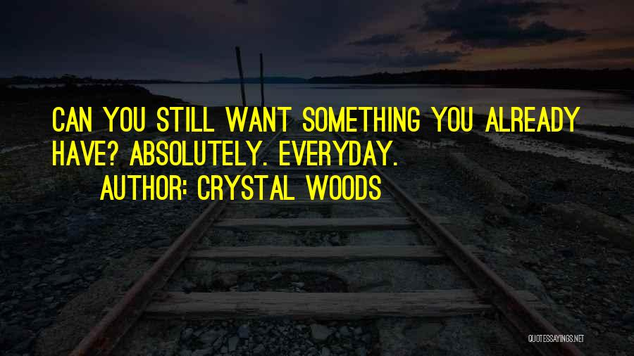 Crystal Woods Quotes 1012388