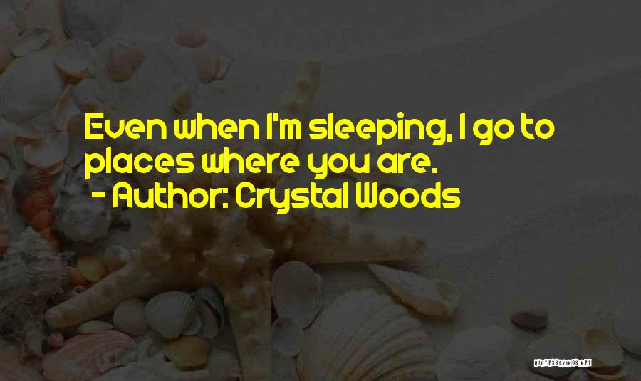 Crystal Woods Quotes 1048138