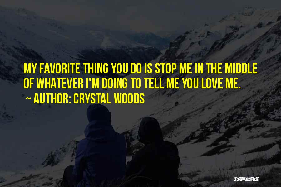Crystal Woods Quotes 1152894