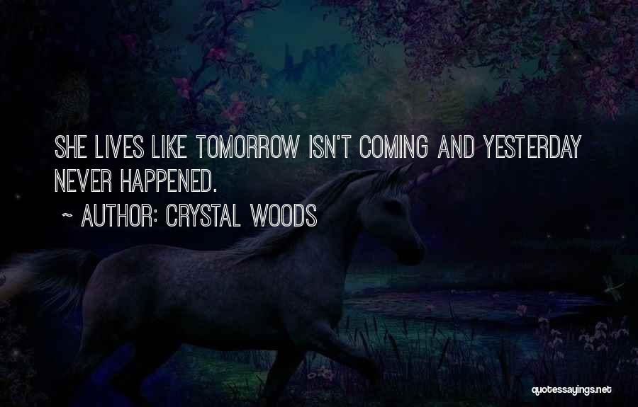 Crystal Woods Quotes 1164287