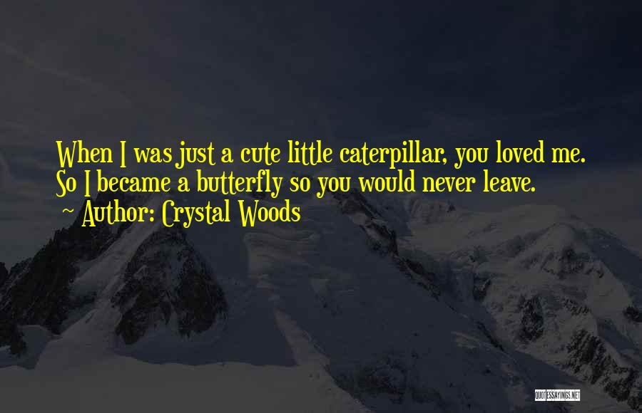 Crystal Woods Quotes 1226982