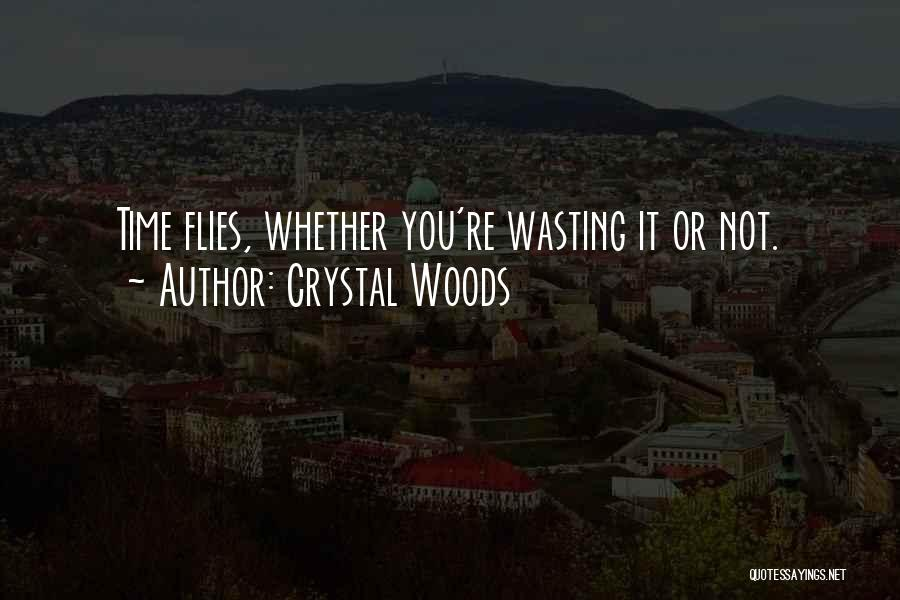 Crystal Woods Quotes 1409517