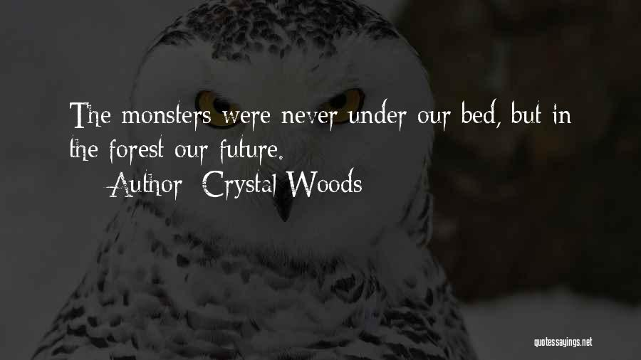 Crystal Woods Quotes 1514303