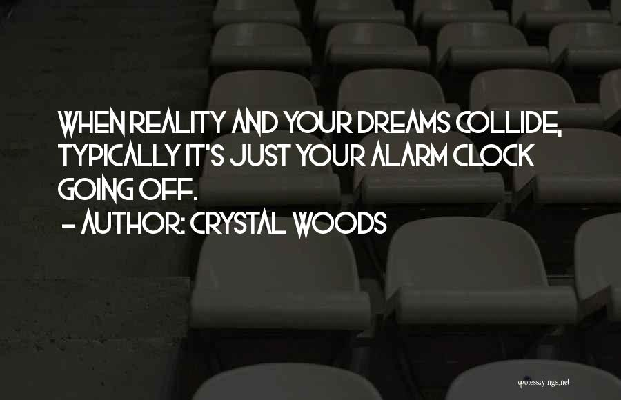 Crystal Woods Quotes 1674613