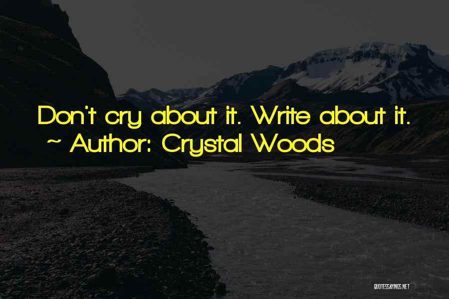 Crystal Woods Quotes 1723762
