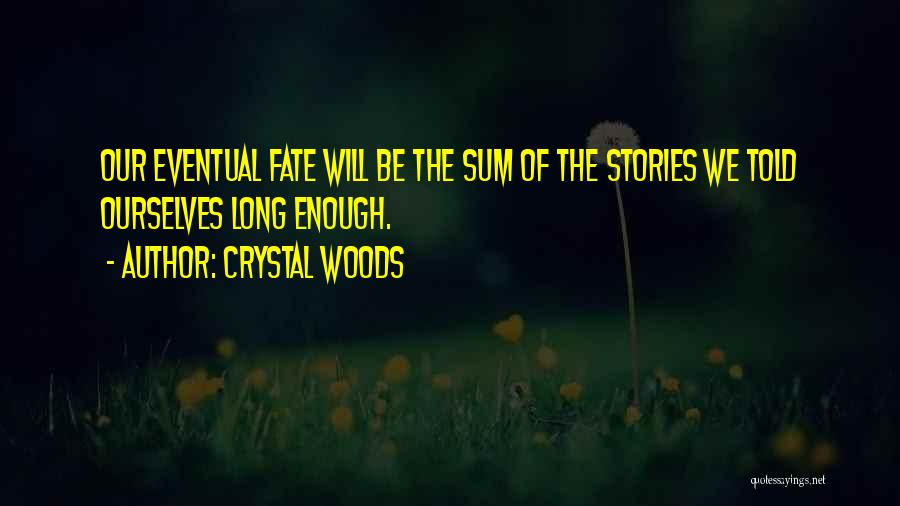 Crystal Woods Quotes 1744980