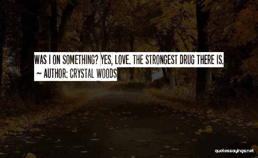 Crystal Woods Quotes 1763973