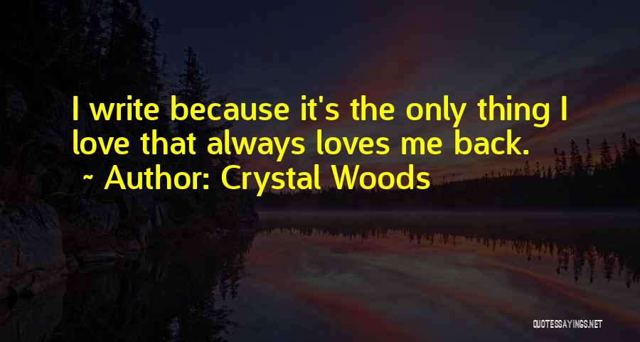 Crystal Woods Quotes 1782216