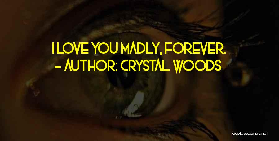 Crystal Woods Quotes 1843922