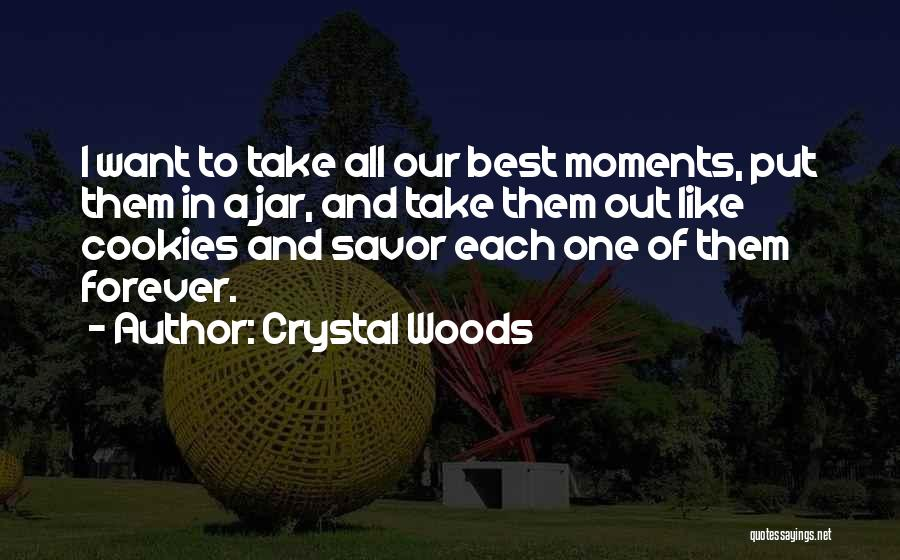Crystal Woods Quotes 1923819