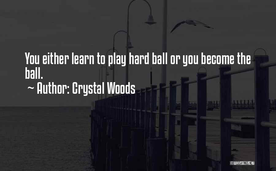 Crystal Woods Quotes 282799