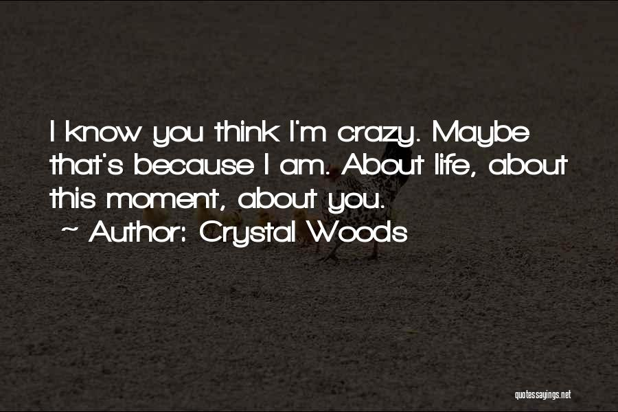 Crystal Woods Quotes 373327