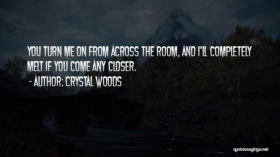 Crystal Woods Quotes 418897