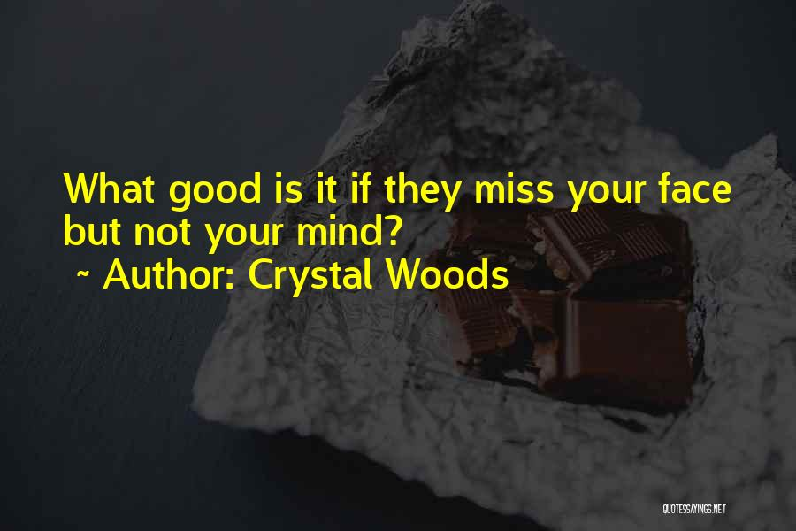 Crystal Woods Quotes 471154