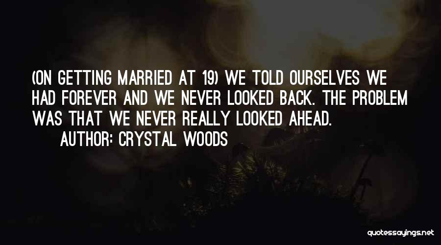 Crystal Woods Quotes 699993