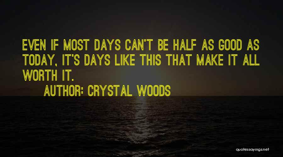 Crystal Woods Quotes 895784