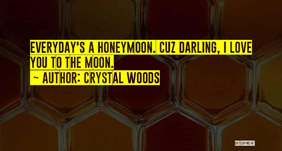 Crystal Woods Quotes 912858