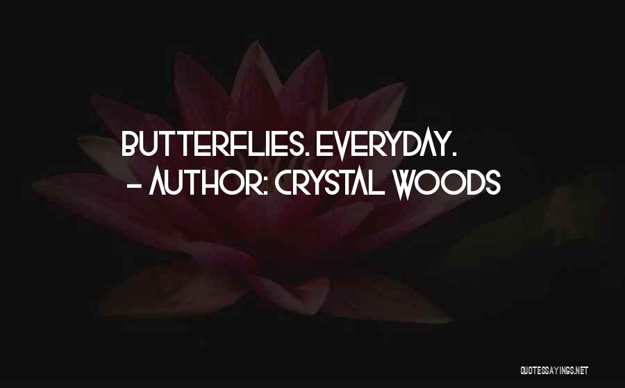 Crystal Woods Quotes 955629