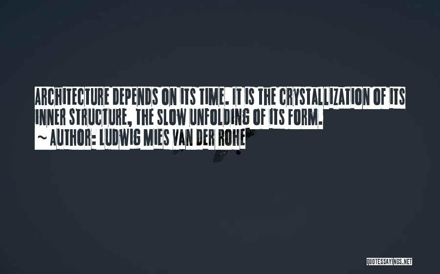 Crystallization Quotes By Ludwig Mies Van Der Rohe