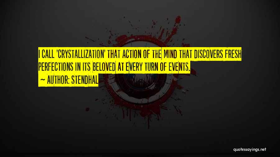 Crystallization Quotes By Stendhal