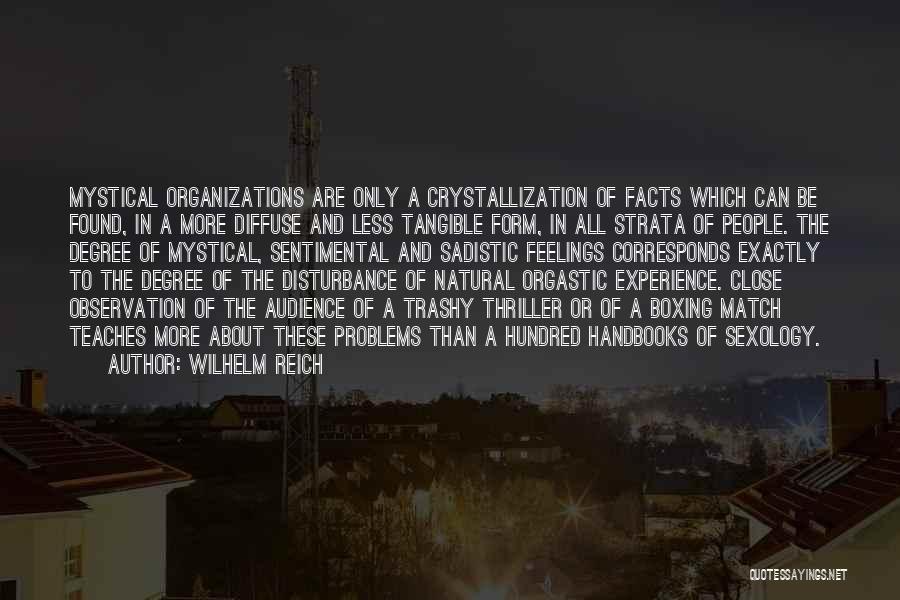 Crystallization Quotes By Wilhelm Reich