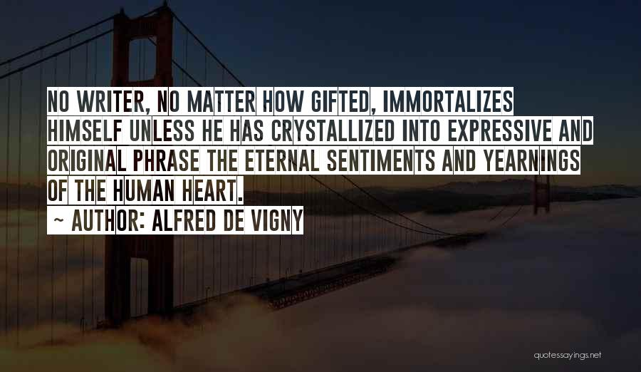 Crystallized Quotes By Alfred De Vigny